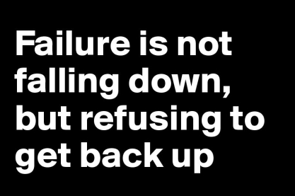 Failure-is-not-falling-down-but-refusing-to-get-b